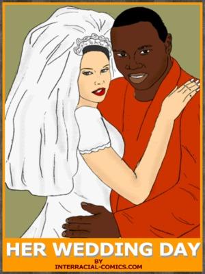 Interracial : Her Wedding Day- Interracial Porn Comic thumbnail 01