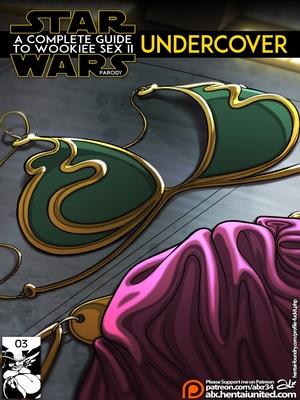 Porn Comics - Star Wars- A Complete Guide to Wookie Sex II – [Undercover] free Porn Comic
