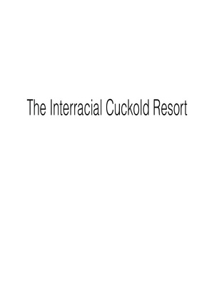 Porn Comics - The Interracial Cuckold Resort free Porn Comic